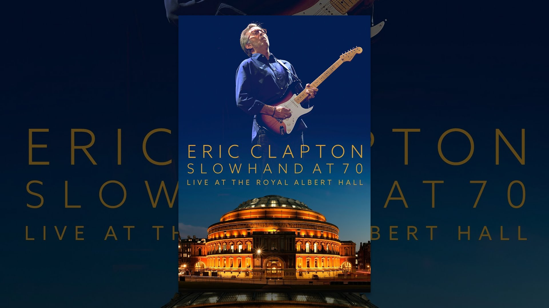 eric clapton slowhand at 70 live at the royal albert hall youtube. Black Bedroom Furniture Sets. Home Design Ideas