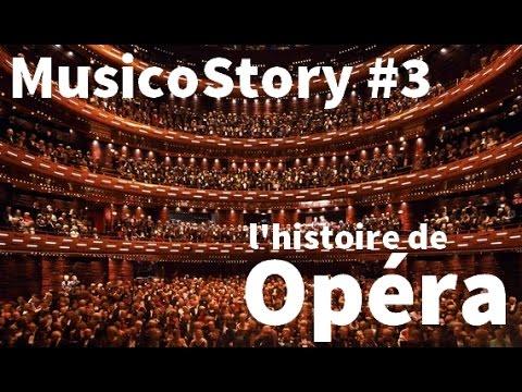 MusicoStory #3 : Histoire de l'Opéra - 1ère partie