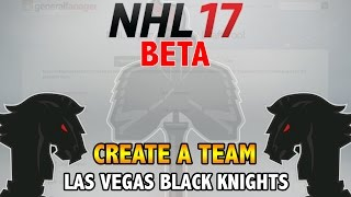 MOCK EXPANSION DRAFT - NHL 17 Beta - Create A Team: Las Vegas Black Knights Ep. 5