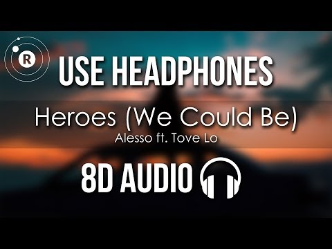 Alesso ft. Tove Lo - Heroes (We Could Be) 8D AUDIO