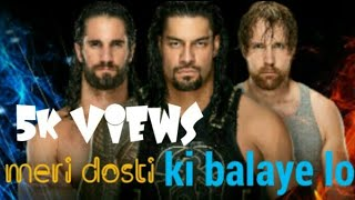 Meri dosti ki balaye lo ft. The shield | the shield friendship song | very emotional song in wwe