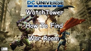 Dc Universe Online Watchtower How To Find War Room PC PS3 PS4