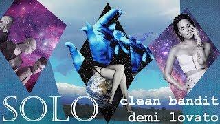 [Vietsub] Solo - Clean Bandit ft. Demi Lovato
