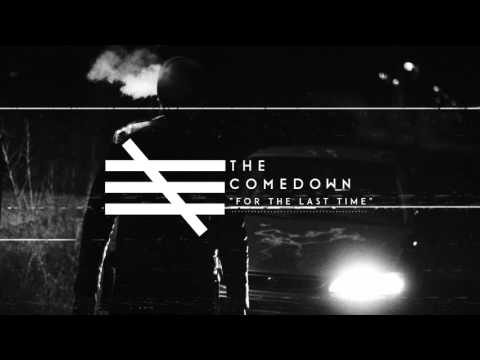The Comedown - For The Last Time (Official Audio Stream)