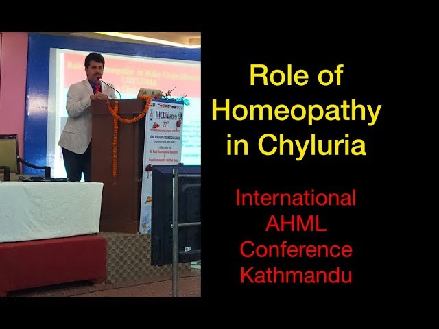 Role of Homeopathy in Chyluria  AHML Kathmadu Conference