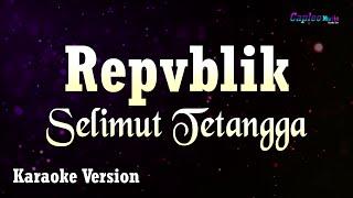 Repvblik Selimut Tetangga MP3