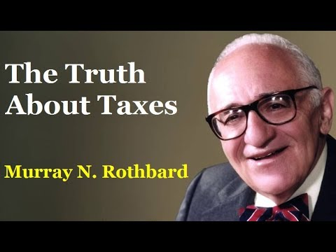 The Truth About Taxes | By Murray N. Rothbard