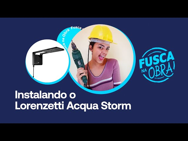 Instalando o chuveiro Lorenzetti Acqua Storm com Fusca na Obra | Santa Cruz Acabamentos