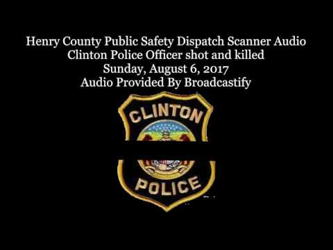 Henry County Public Safety Dispatch Scanner Audio Clinton Police Officer shot and killed