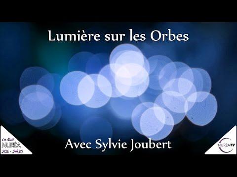 « Lumière sur les Orbes » avec Sylvie Joubert - NUIT NUREA 11h de DIRECT -