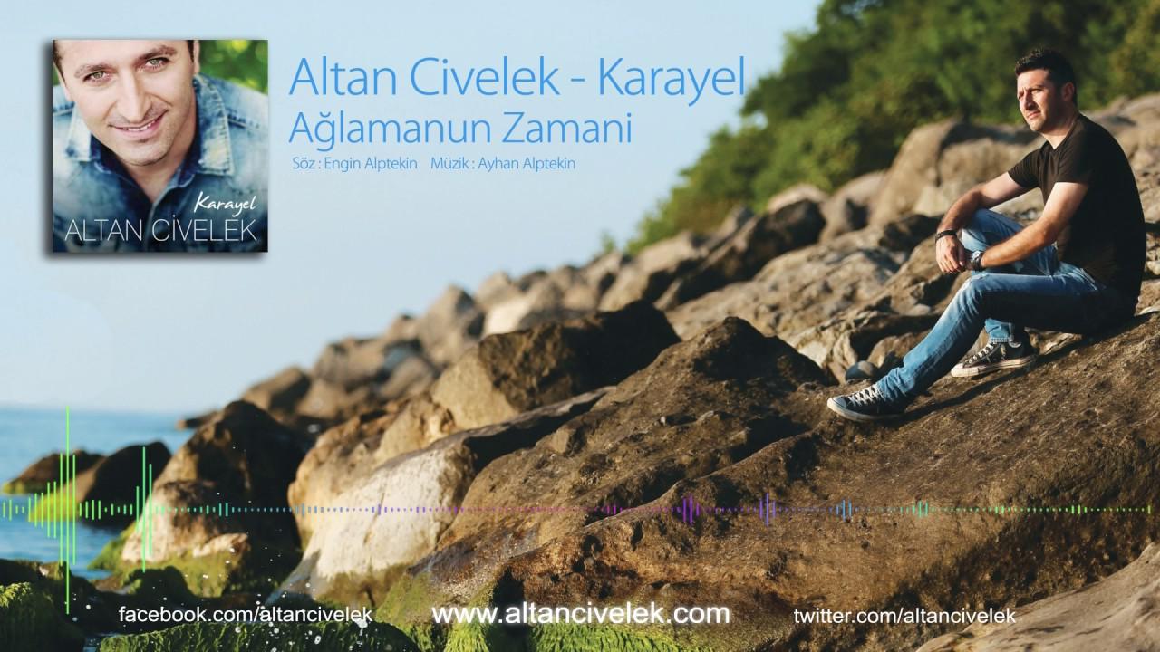 Altan Civelek - Ağlamanun Zamani (Karayel) - YouTube