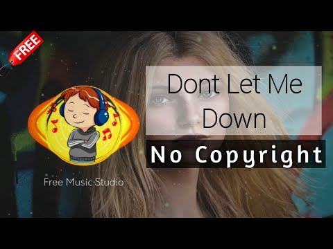 Chainsmokers - Don't Let me Down (Remix) | No Copyright Song