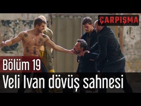 Çarpışma 19. Bölüm - Veli Ivan Dövüş Sahnesi
