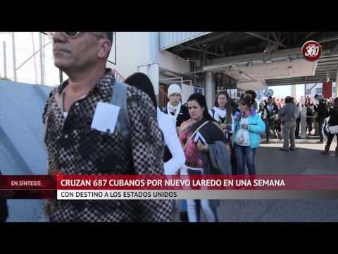 Cruzan 687 cubanos por Nuevo Laredo
