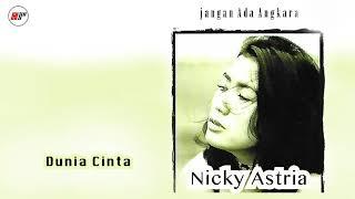 Nicky Astria - Dunia Cinta (Official Audio)