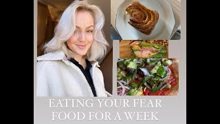 Eating your fearfoods for a week