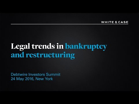 White & Case LLP: Legal trends in bankruptcy and restructuring