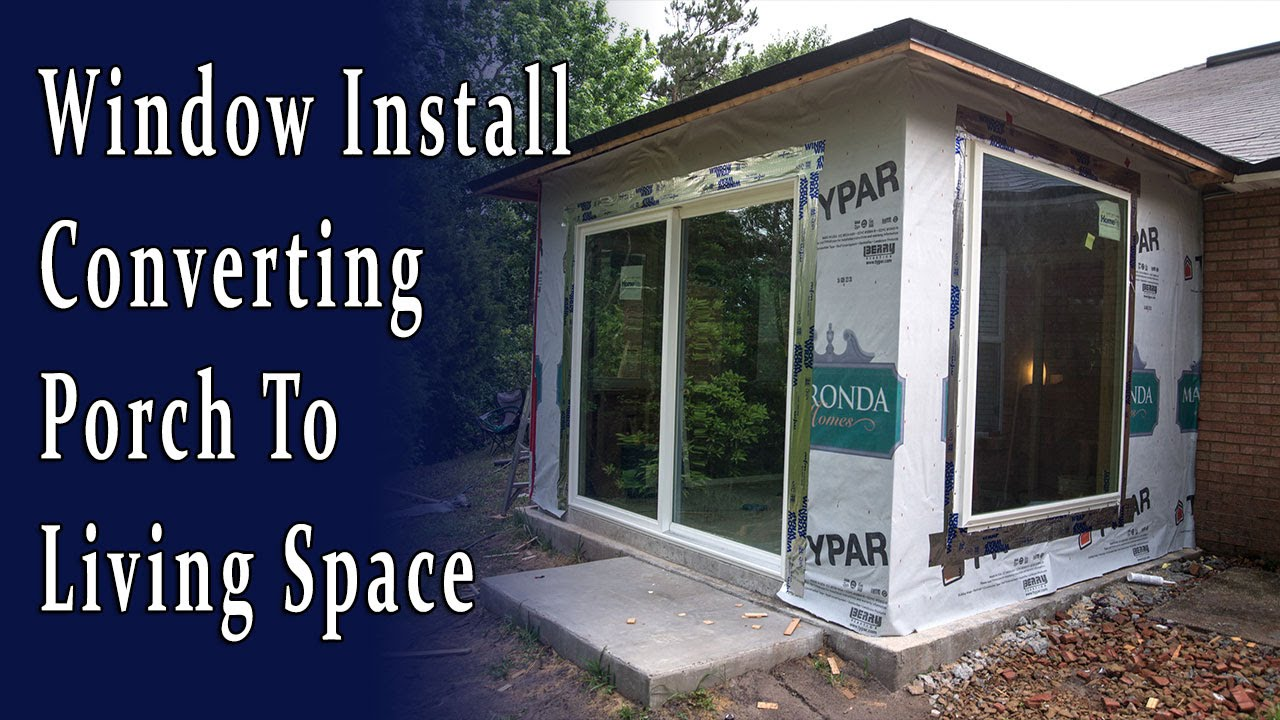 Installing Windows Converting The Porch To Living Space