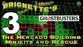 Part 3 THE MERCADO BUILDING - ALL MINIKITS + RESCUE in LEGO Dimensions Ghostbusters Story Pack