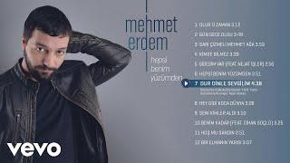 Mehmet Erdem - Dur Dinle Sevgilim
