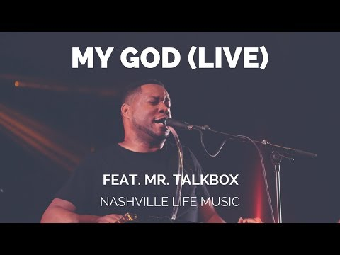 My God (Live) feat. Mr. Talkbox