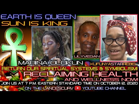 "RECLAIMING OUR HEALTH FEATURING MARINA OLOKUN: ""RETURN OUR SPIRITUAL SYSTEMS & SYMBOLISM!&q"