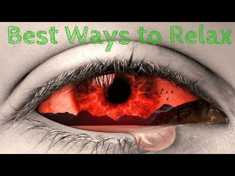 What are the Best Ways to Relax? [5 Weird Ways to Relax]