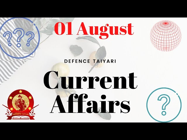 Current Affairs 2021 | Daily Current Affairs 2021 | 01 August | Defence Taiyari