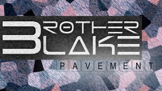 Repeat youtube video Brother Blake - Pavement