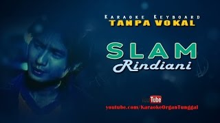 Video Slam - Rindiani | Karaoke Keyboard Tanpa Vokal download MP3, 3GP, MP4, WEBM, AVI, FLV Februari 2018