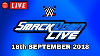 🔴 WWE Smackdown Live Live Stream September 18th 2018 - Full Show Live Reactions