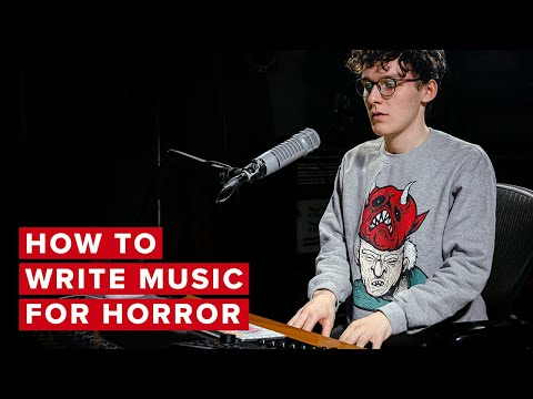 How To Write Music For Horror