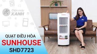 Quạt điều hòa Sunhouse SHD7723 - Cuộc sống thoái mái hơn với Sunhouse | Điện máy XANH