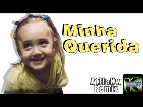 Minha Querida - AtilaKw Remix