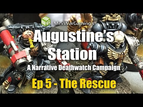 The Rescue - Augustine's Station Narrative Deathwatch Campaign Ep 5