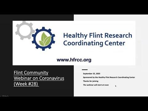 Flint Community COVID 19 Webinar #28 Healthy Flint Research Coordinating Center, September 25, 2020