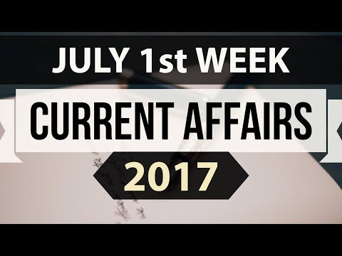 (English) July 2017 1st week current affairs - IBPS,SBI,Clerk,Police,SSC CGL,RBI,UPSC,Bank PO