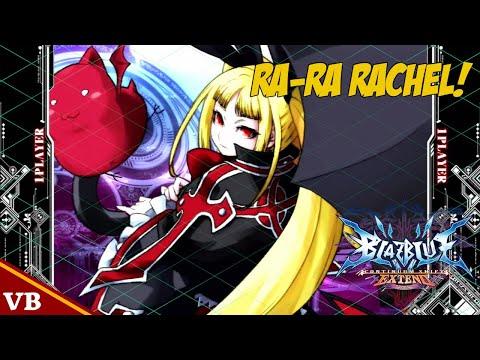 BlazBlue: Continuum Shift Extend (PS3) – Ra-Ra Rachel! – Not Zangief |