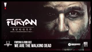 Furyan & Rob Gee - We Are The Walking Dead (NEO111)