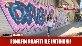 Esnafın grafiti ile imtihanı!