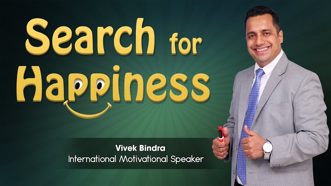 Search for Happiness How to be Happy in Life by Best Life Coach in India Vivek Bindra