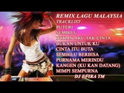 FULL REMIX LAGU MALAYSIA {{ NOSTOP 1 JAM }} DJ EFIRA TM
