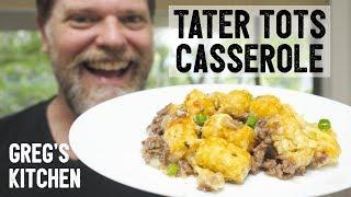 TATER TOT CASSEROLE RECIPE - Greg's Kitchen