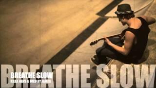 Killa Gens & Wesley James | Breathe Slow