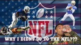 Why I Didnt Go To The NFL...
