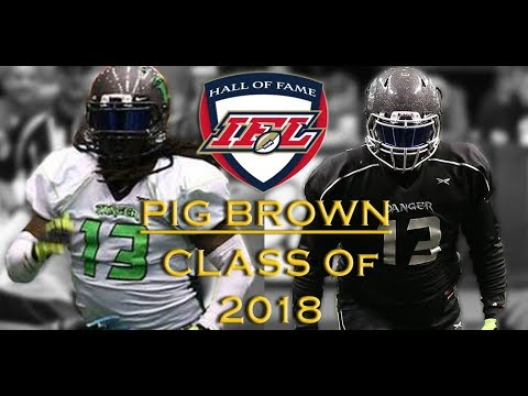 2018 IFL Hall of Fame: Pig Brown
