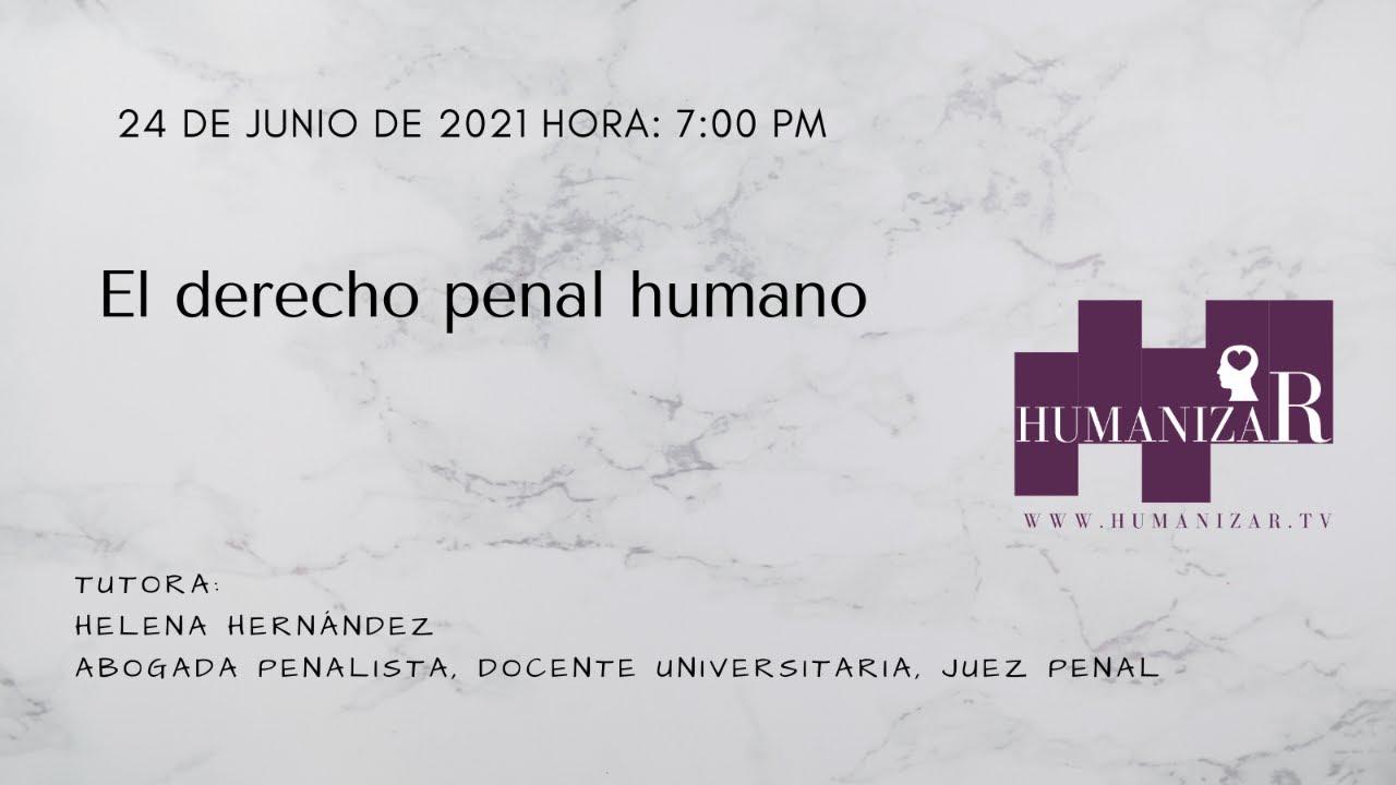 El derecho penal humano