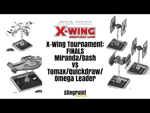 X-WING TOURNEY: Finals - Miranda/Dash vs Tomax/Quickdraw/OL - X-Wing Miniatures - SPG