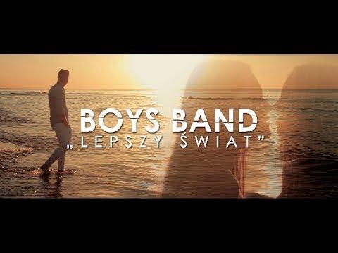 BOYS BAND  Lepszy świat