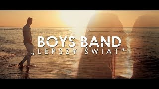 BOYS BAND - Lepszy świat (Official Video)